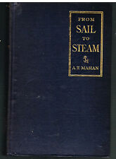 From Sail To Steam by Capt. A, T. Mahan 1907 1st Ed. Vintage Book!