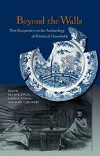 Beyond the Walls : New Perspectives on the Archaeology of Historical...
