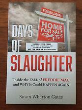 Days of Slaughter: Inside Fall of Freddie Mac by Susan Wharton Gates ARC BANKING