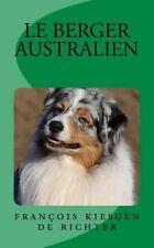 Les Petits Guides: Le Berger Australien : Le Petit Guide by françois kiesgen...