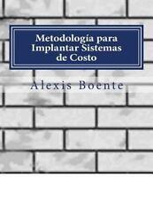 Metodología para Implantar Sistemas de Costo : Biblioteca Del Economista by...