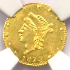 1873 Liberty 25C California Gold Quarter BG-842 R6. NGC UNC (BU MS) - Rarity-6!