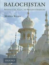 USED (VG) Balochistan: Architecture, Craft, and Religious Symbolism by Mohsen Ke
