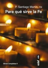PARA QUE SIRVE LA FE / WHAT IS FAITH FOR? - MARTIN, SANTIAGO - NEW PAPERBACK BOO