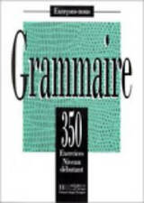 USED (GD) 350 Exercices De Grammaire Niveau Debutant (French Edition) by Collect