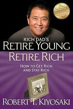 Retire Young Retire Rich: How to Get Rich Quickly and Stay Rich Forever! Rich D