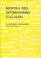 MOSTRA DEL DIVISIONISMO ITALIANO PALAZZO DELLA PERMANENTE MILANO VIA TURATI 34