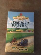 The Days Of Laura Ingalls Wilder Book 4 Home To The Prairie By TL Tedrow