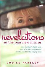 Revelations in the Rearview Mirror: One Mother's Hard-Won and Hilarious Epiphan