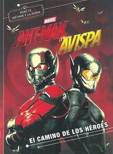Ant-Man y la Avispa . El camino de los heroes