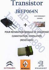 TRANSISTOR IRFP064N POUR MODULE DE PUISSANCE CHAUFFAGE,CLIM,  CITROËN  C5
