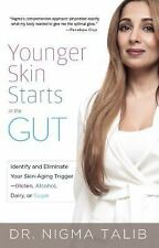 Younger Skin Starts in the Gut: 4-Week Program to Identify and Eliminate Your Sk