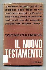 Oscar Cullmann # IL NUOVO TESTAMENTO # Il Mulino 1969 2A ED.