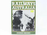The Railways Of Australia by Stephen Brooke ©1986 HC Book