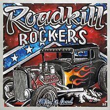 ROADKILL ROCKERS - PLAY IT LOUD  CD NEW+