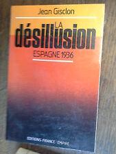 La désilusion Espagne 1936 / jean Gisclon