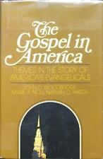 The Gospel in America: Themes in the story of America's evangelicals