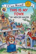 This is My Town:  Little Critters (I Can Read: My First) by Mayer, Mercer