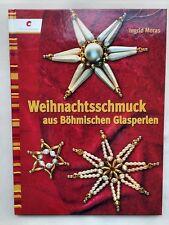 Weihnachtsschmuck aus Böhmischen Glasperlen * Christophorus Verlag