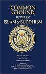 Common Ground Between Islam and Buddhism: Spiritual and Ethical Affinities Shah