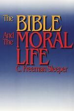 The Bible and the Moral Life by C. Freeman Sleeper (1992, Paperback)