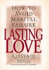 Lasting Love: How to Avoid Marital Failure by Alistair Begg