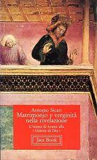 Antonio Sicari = MATRIMONIO E VERGINITÀ NELLA RIVELAZIONE