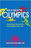 (Good)-How to Watch the Olympics Scores and Laws, Heroes and Zeros - an Instant