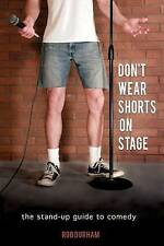 NEW Don't Wear Shorts on Stage: The Stand-up Guide to Comedy by Rob Durham