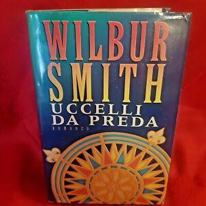 WILBUR SMITH, Uccelli da preda, Edizione CDE
