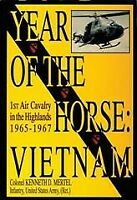 Year of the Horse - Vietnam : 1st Air Cavalry in the Highlands 1965-1967, Har...