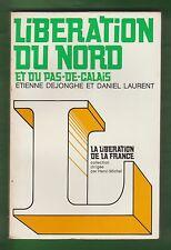 HISTOIRE. Libération du Nord et du Pas-de-Calais par E. Dejonghe et D. Laurent.