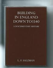 Building in England down to 1540 : A Documentary History by Louis F. Salzman HB