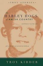 NEW The Harley Hogs of Amish Country by Troy Kidder