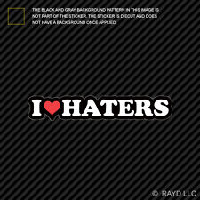 I Love Haters Sticker Decal Self Adhesive Vinyl jdm euro