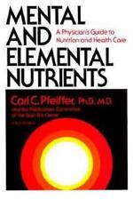 Mental and Elemental Nutrients: A Physician's Guide to Nutrition and Health Care
