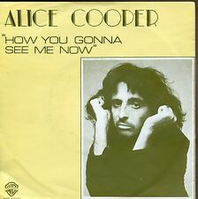 7inch ALICE COOPER how you gonna see me now HOLLAND EX +PS 1976