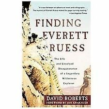Finding Everett Ruess : The Life and Unsolved Disappearance of a Legendary Wilde