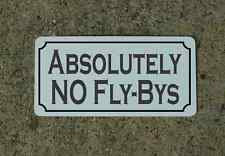 ABSOLUTELY NO FLY-BYS Metal Sign 4 Vintage Retro Style Air Plane Pilot Hangar