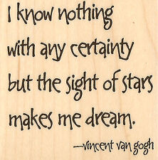 Stars Quote Van Gogh Wood Mounted Rubber Stamp IMPRESSION OBSESSION C5316 New