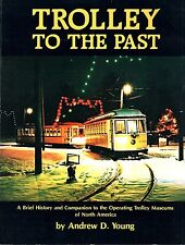 TROLLEY of the PAST Trolleys / TRAMS of North America USA Andrew D Young 158pg