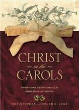 Christ in the Carols: Thirty-one devotionals for Christmas and Advent by Lane, M