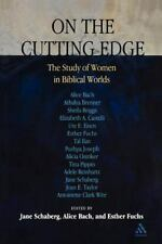 On the Cutting Edge: The Study of Women in Biblical Worlds: Essays in Honor of E
