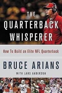 The Quarterback Whisperer: How to Build an Elite NFL Quarterback #29453U