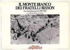 Il Monte Bianco dei Fratelli Bisson. Ascensioni fotografiche 1859-1862