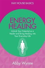 Energy Healing : Unlock Your Potential As a Healer and Bring Healing into...