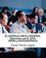 El MODELO LINEAL GENERAL. Ejercicios con R, SAS, SPSS y STATGRAPHICS by Cesar...