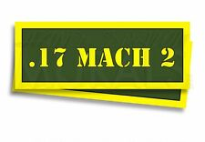 """.17 MACH 2 Ammo Can Labels for Ammunition Case 3"""" x 1"""" sticker decals 2 PACK -AG"""
