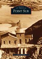 Point Sur [Images of America] [CA] [Arcadia Publishing]