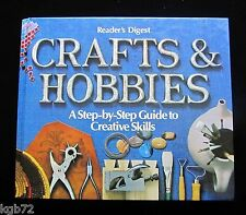 Crafts and Hobbies ~ A Step-by-Step Guide to Creative Skills ~ Reader's Digest